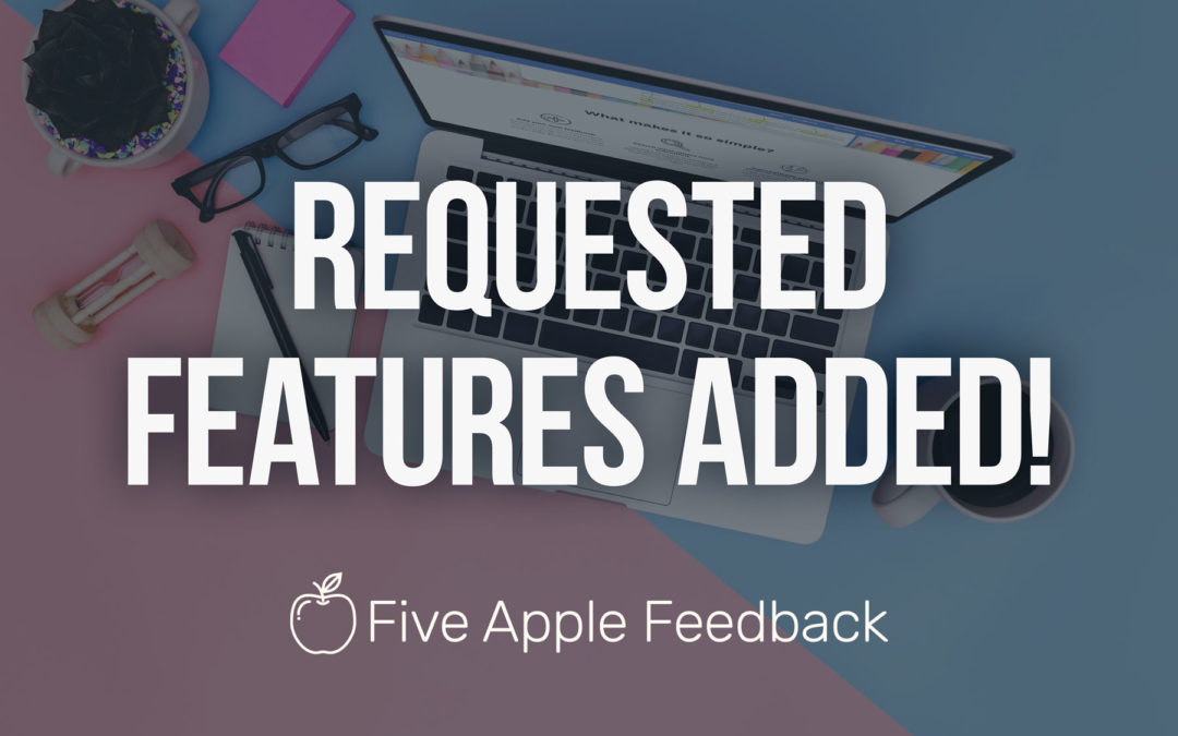 New Five Apple Feedback Features Go Live!
