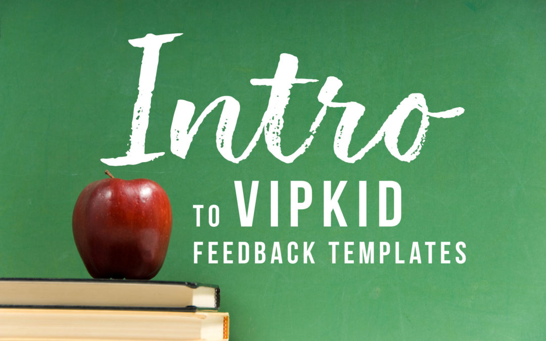Intro to VIPKid Feedback Templates