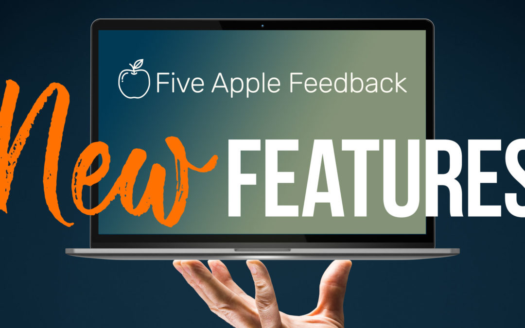 New Features added to Five Apple Feedback